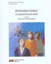 Psychiatrie Clinique T.1 Appr.Bio-Ps - Intérieur - Format classique