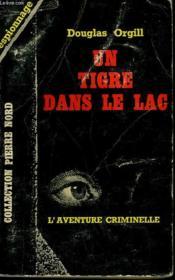 Un Tigre Dans Le Lac. Collection L'Aventure Criminelle N° 144 - Couverture - Format classique