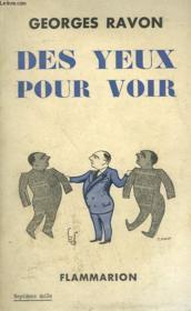 Des Yeux Pour Voir. Souvenirs D'Un Journaliste. - Couverture - Format classique