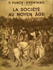 La Societe Au Moyen Age. Collection : Hier Et Aujourd'Hui. - Couverture - Format classique