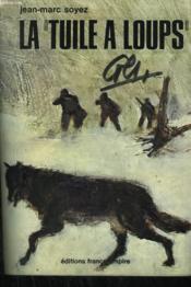 La Tuile A Loups. - Couverture - Format classique