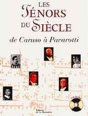 Ténors Du Siècle (les) - De Caruso A Pavarotti - Couverture - Format classique