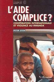 L'aide complice ? ; coopération internationale et violence au Rwanda - Intérieur - Format classique