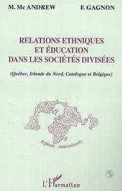Relations ethniques et éducation dans les sociétés divisees ; Québec, Irlande du nord, Catalogne et Belgique - Intérieur - Format classique