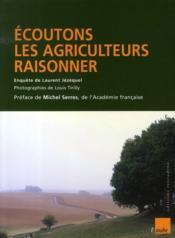 Écoutons les agriculteurs raisonner - Couverture - Format classique
