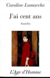 J'Ai Cent Ans - Couverture - Format classique
