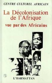 Decolonisation De L'Afrique Vu Par Les Africains - Couverture - Format classique
