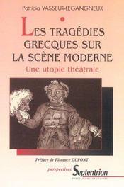 Les Tragedies Grecques Sur La Scene Moderne - Intérieur - Format classique