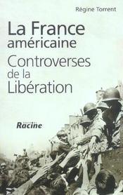 La france americaine ; controverses de la liberation - Intérieur - Format classique