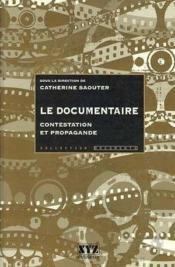 Le Documentaire Contestation Et Propagande - Couverture - Format classique