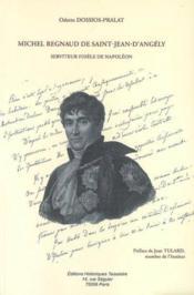 Michel Regnaud De Saint-Jean-D'Angely. Serviteur Fidele De Napoleon - Couverture - Format classique