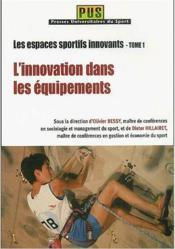 Les espaces sportifs innovants t.1 ; l'innovation dans les équipements - Couverture - Format classique