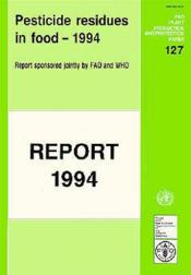 Pesticide residues in food 1994 ; fao plant production and protection paper n.127 - Couverture - Format classique