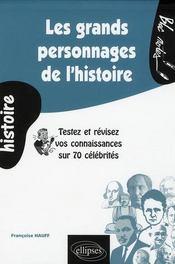 Les Grands Personnages De L'Histoire Testez Et Revisez Vos Connaissances Sur 70 Celebrites - Intérieur - Format classique