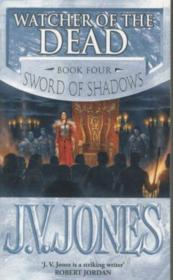 Vente livre :  Watcher of the Dead ; Sword of Shadows vol 4  - J.V. Jones