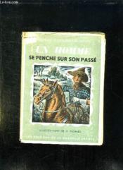 Un Homme Se Penche Sur Son Passe. - Couverture - Format classique