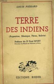 Terre Des Indiens (Argentine, Perou, Mexique, Bolivie) - Couverture - Format classique