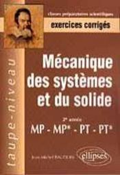 Mecanique Des Systemes Et Du Solide 2e Annee Mp-Mp*-Pt-Pt* Exercices Corriges - Intérieur - Format classique