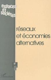 Revue Espaces Et Societes N.87 ; Réseaux Et Economies Alternatives - Couverture - Format classique