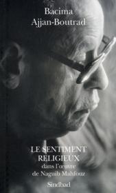 Le sentiment religieux dans l'oeuvre de Neguib Mahfouz - Couverture - Format classique