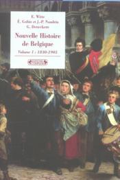 Nouvelle histoire de belgique t.1 ; 1830-1905 - Couverture - Format classique