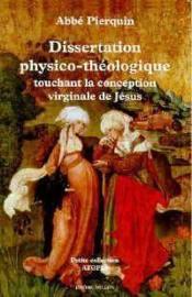Dissertation Physico-Theologique Touchant La Conception - Couverture - Format classique