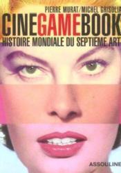 Ciné game book ; histoire mondiale du septième art - Couverture - Format classique