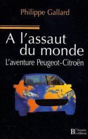 A L'Assaut Du Monde ; L'Aventure Peugeot-Citroen - Couverture - Format classique