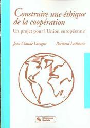 Construire Une Ethique De La Cooperation - Intérieur - Format classique