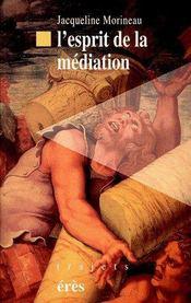 L'esprit de la médiation - Couverture - Format classique