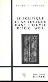 Le politique et sa logique dans l'oeuvre d'Eric Weil - Couverture - Format classique