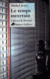 Vente  Le temps incertain  - Michel Jeury