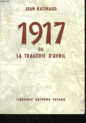 1917 Ou La Tragedie D'Avril. - Couverture - Format classique