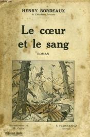 Le Coeur Et Le Sang. - Couverture - Format classique