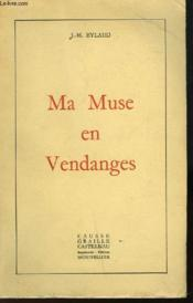 Ma Muse En Vendanges - Couverture - Format classique