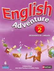 Vente livre :  ENGLISH ADVENTURE ; cycle 2 ; livre de l'élève  - Cristiana Bruni - Anne Feunteun - Debbie Peters