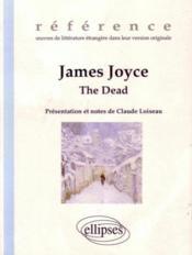James Joyce The Dead Oeuvres De Litterature Etrangere En Version Originale - Couverture - Format classique