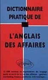 Dictionnaire Pratique De L'Anglais Des Affaires 13000 Termes Et Expressions Du Langage Parle Et Ecri - Intérieur - Format classique