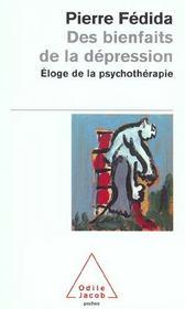 Des bienfaits de la dépression ; éloge de la psychothérapie - Intérieur - Format classique