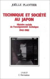 Technique et société au Japon ; histoire sociale de l'enseignement technique ; 1945-1985 - Couverture - Format classique