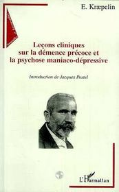 Lecons Cliniques Sur La Demence Precoce Et La Psychose Maniaco-Depressive - Intérieur - Format classique
