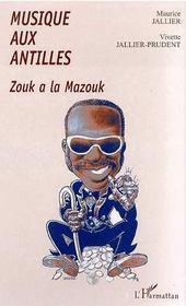Musique Aux Antilles ; Zouk A La Mazouk - Intérieur - Format classique