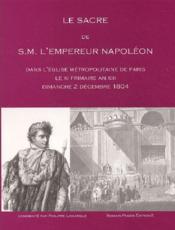 Le sacre de s.m. l'empereur napoleon dans l'eglise metr - Couverture - Format classique