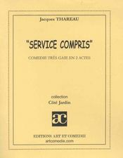 Service compris ; comedie tres gaie en 2 actes - Intérieur - Format classique