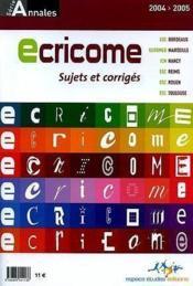 Annales Du Concours Ecricome 2004-Sujets - Couverture - Format classique
