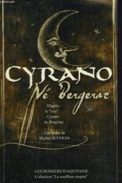 Cyrano de Bergerac ; d'apres le vrai Cyrano de Bergerac - Couverture - Format classique