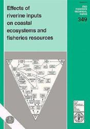 Effects of riverine inputs on coastal ecosystems and fisheries resources ; fao fisheries n.349 - Couverture - Format classique