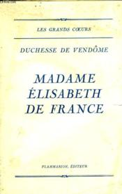 Madame Elisabeth De France. - Couverture - Format classique