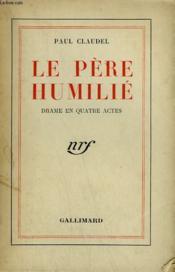 Le Pere Humilie. Drame En 4 Actes. - Couverture - Format classique