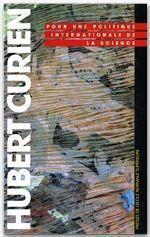 Hubert Curien ; pour une politique internationale de la science ; hommage a H. Curien - Couverture - Format classique